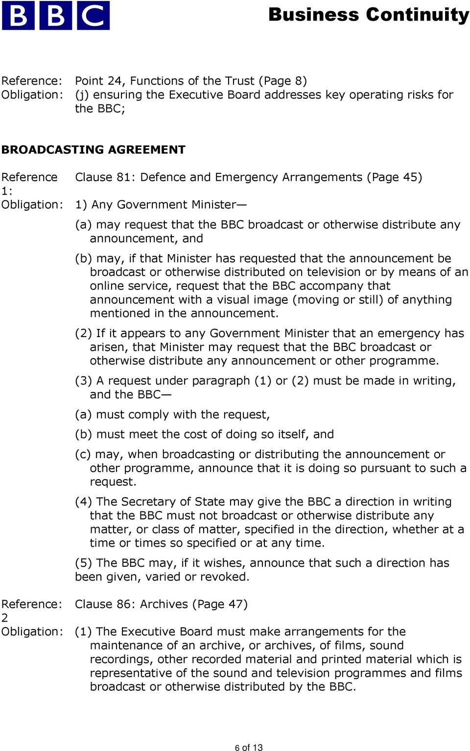 that the announcement be broadcast or otherwise distributed on television or by means of an online service, request that the BBC accompany that announcement with a visual image (moving or still) of
