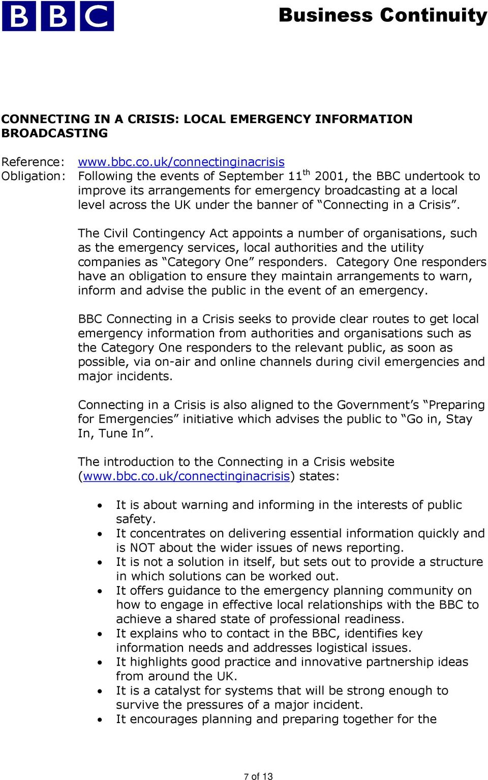 banner of Connecting in a Crisis. The Civil Contingency Act appoints a number of organisations, such as the emergency services, local authorities and the utility companies as Category One responders.