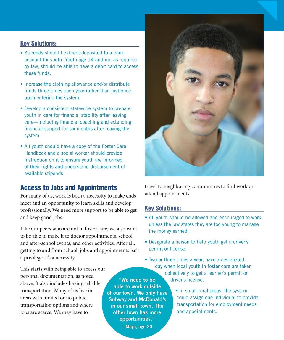 Develop a consistent statewide system to prepare youth in care for financial stability after leaving care including financial coaching and extending financial support for six months after leaving the