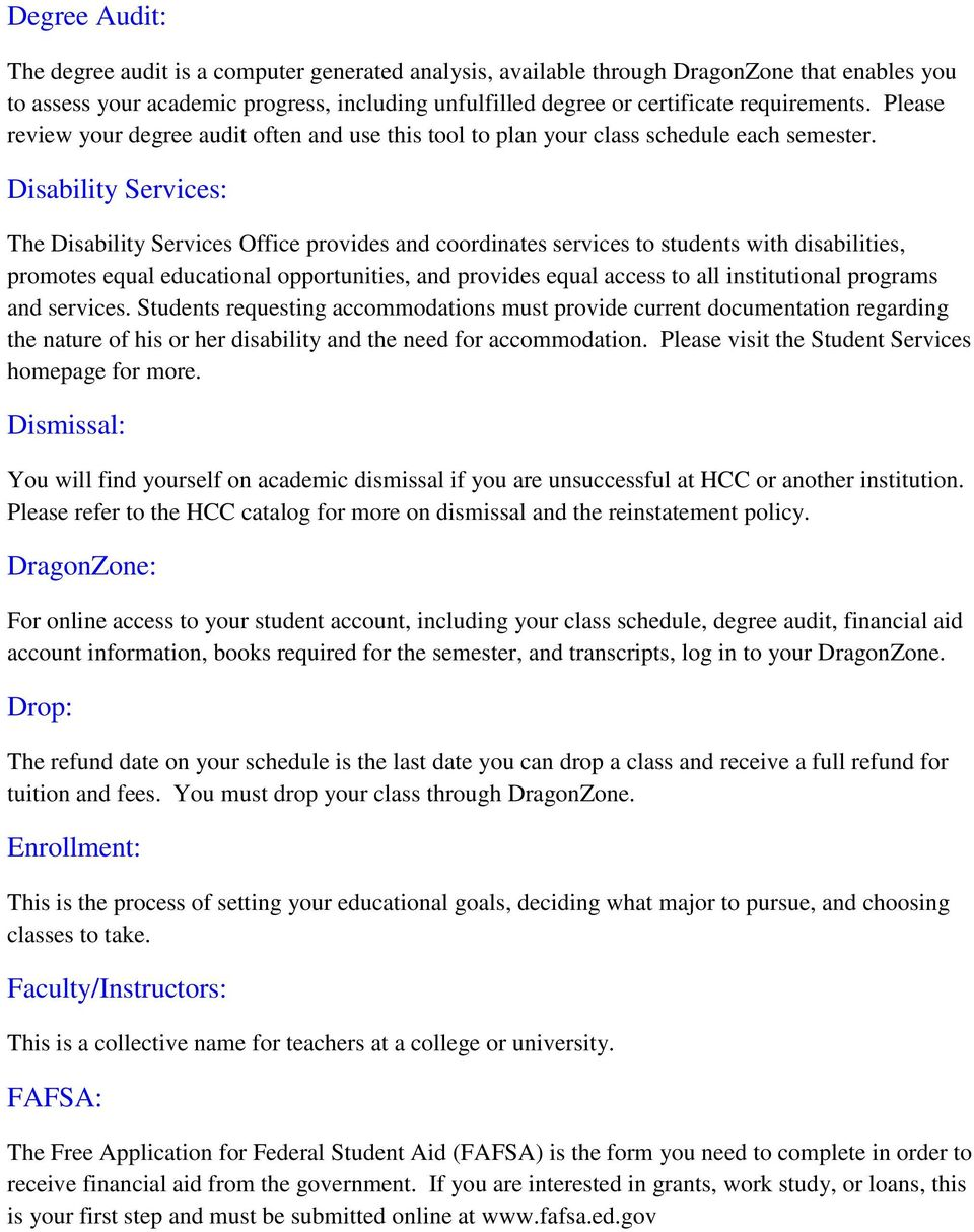 Disability Services: The Disability Services Office provides and coordinates services to students with disabilities, promotes equal educational opportunities, and provides equal access to all