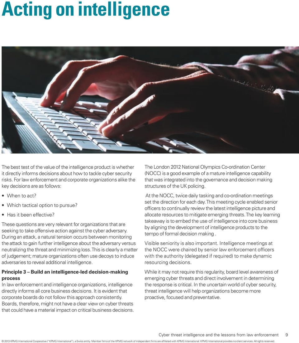 These questions are very relevant for organizations that are seeking to take offensive action against the cyber adversary.