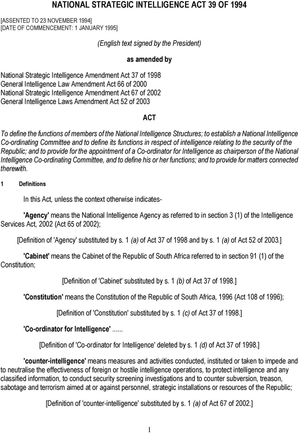 To define the functions of members of the National Intelligence Structures; to establish a National Intelligence Co-ordinating Committee and to define its functions in respect of intelligence