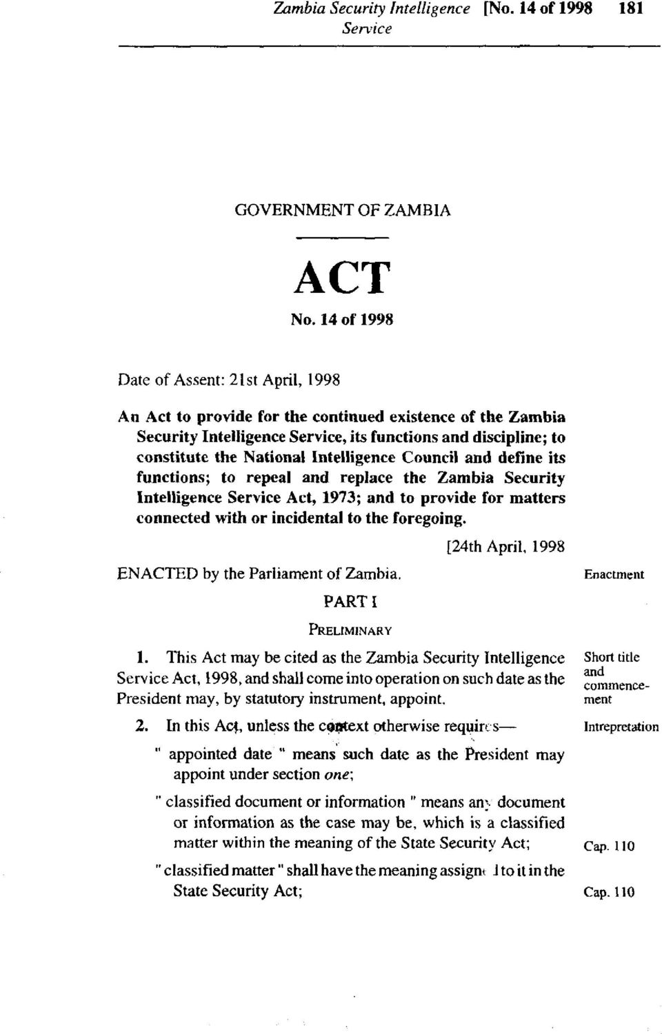 Council and define its functions; to repeal and replace the Zambia Security Intelligence Act, 1973; and to provide for matters connected with or incidental to the foregoing.