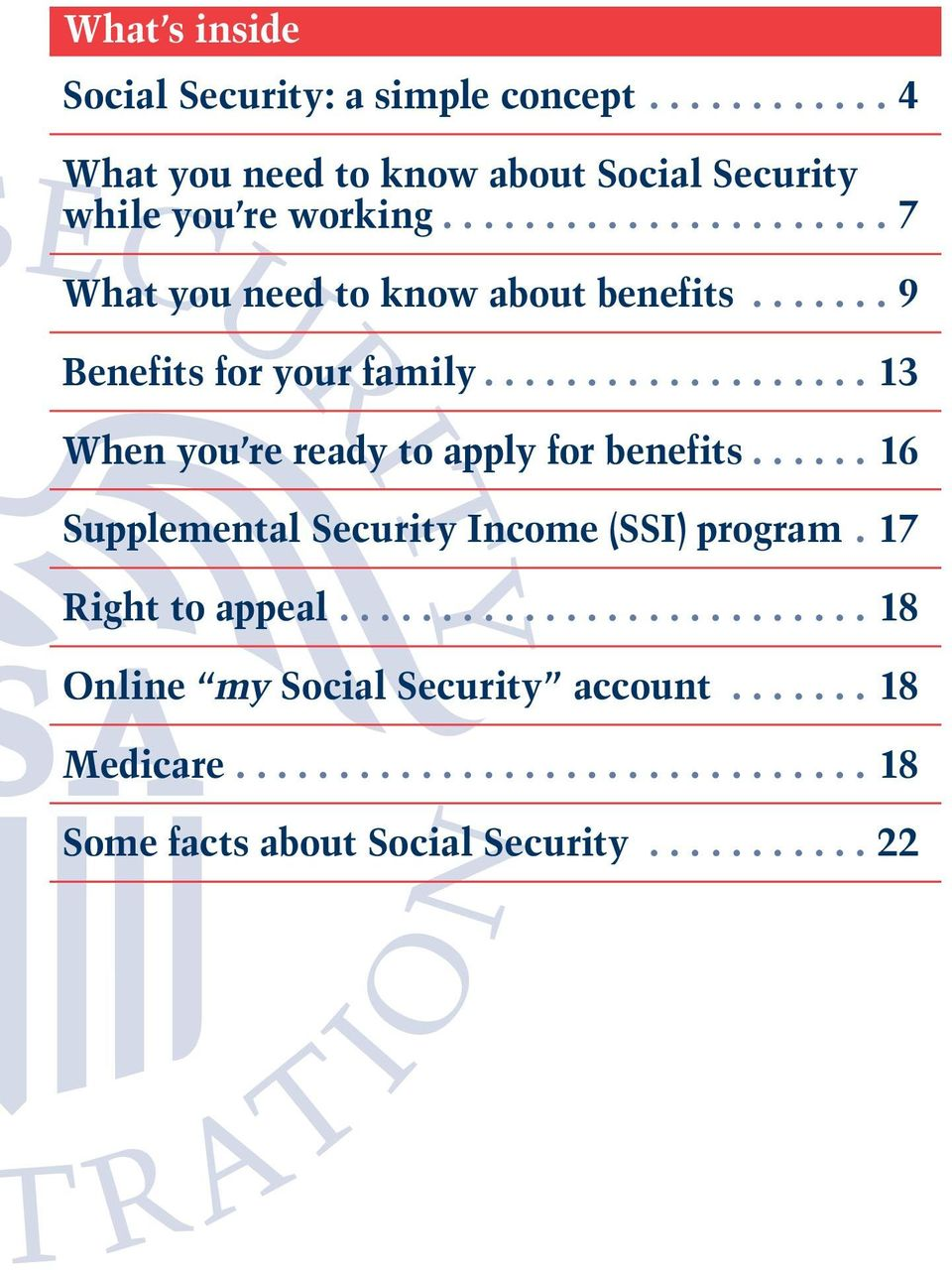...7 What you need to know about benefits...9 Benefits for your family.