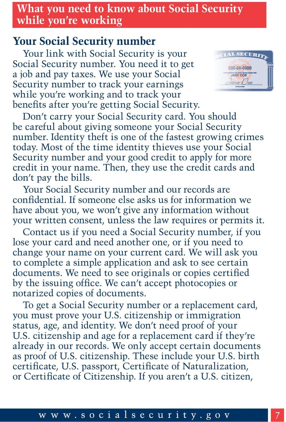 You should be careful about giving someone your Social Security number. Identity theft is one of the fastest growing crimes today.