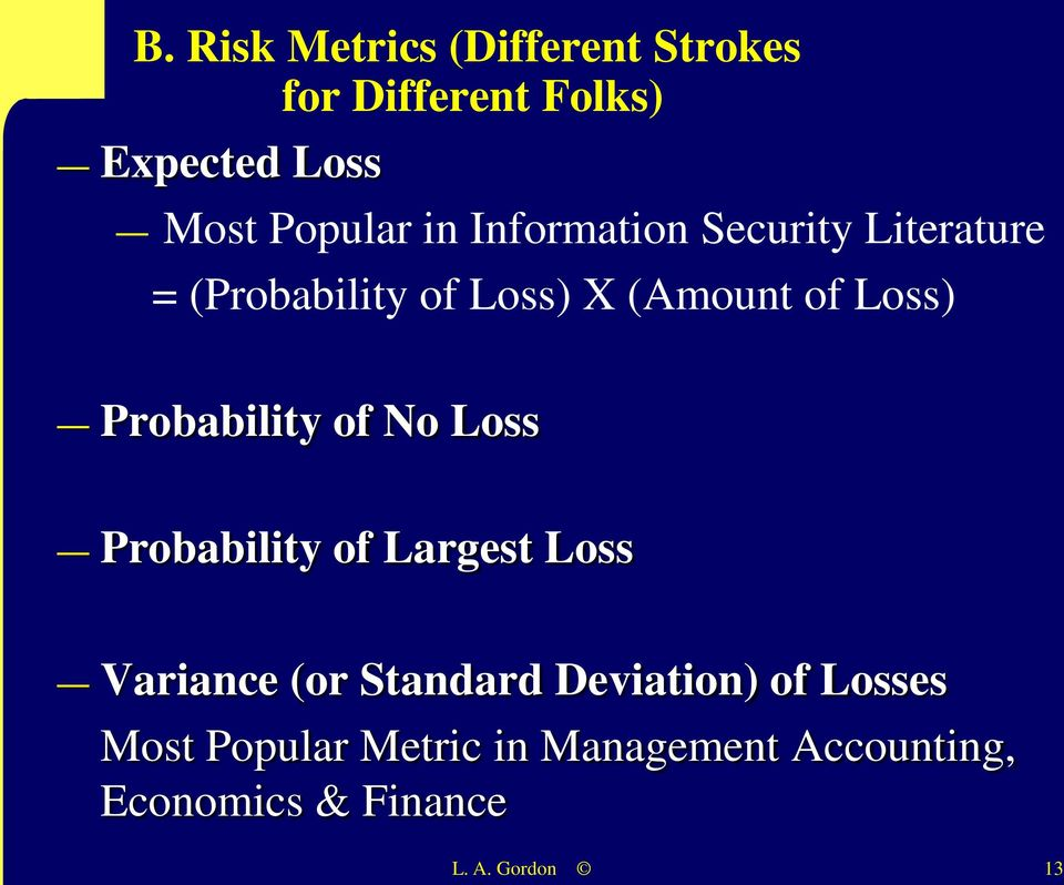Probability of No Loss Probability of Largest Loss Variance (or Standard Deviation)