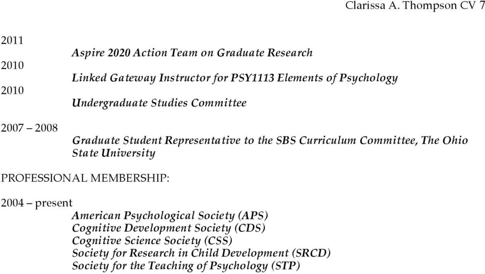 Undergraduate Studies Committee Graduate Student Representative to the SBS Curriculum Committee, The Ohio State University