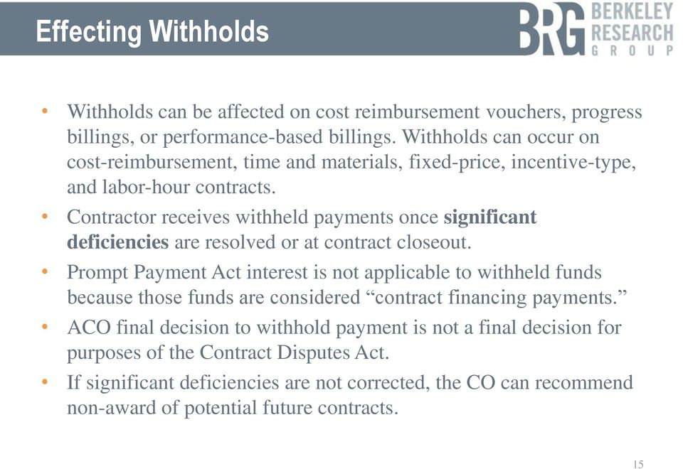 Contractor receives withheld payments once significant deficiencies are resolved or at contract closeout.