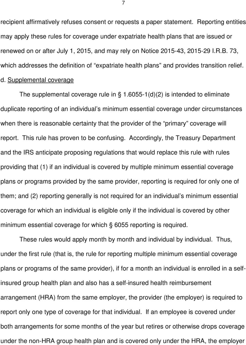 73, which addresses the definition of expatriate health plans and provides transition relief. d. Supplemental coverage The supplemental coverage rule in 1.