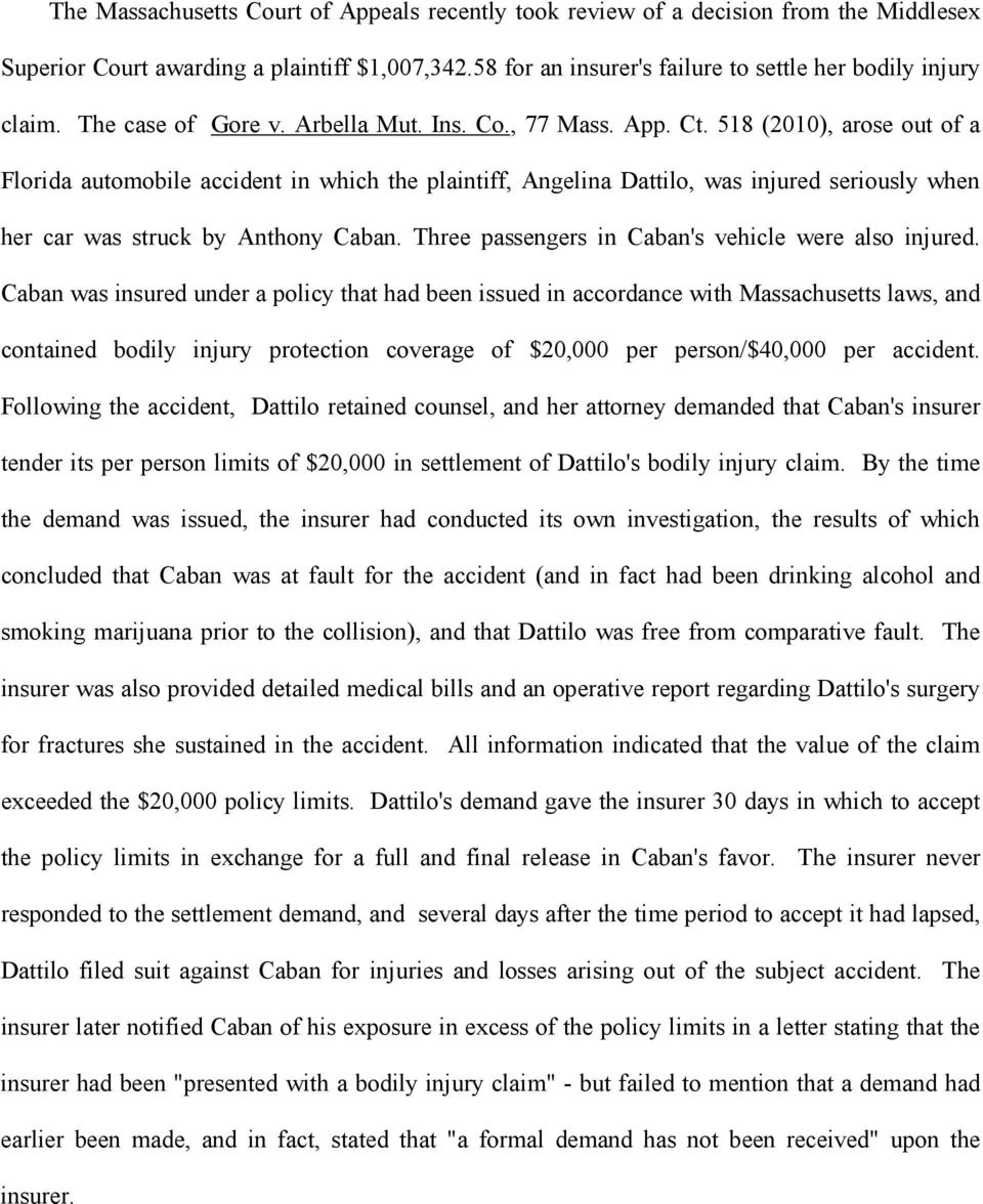 518 (2010), arose out of a Florida automobile accident in which the plaintiff, Angelina Dattilo, was injured seriously when her car was struck by Anthony Caban.