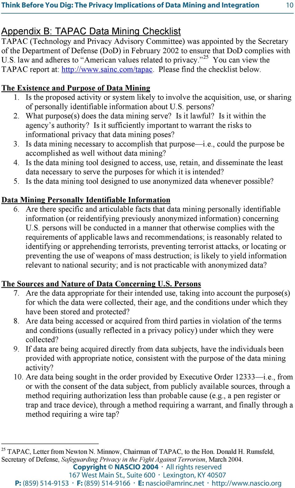 25 You can view the TAPAC report at: http://www.sainc.com/tapac. Please find the checklist below. The Existence and Purpose of Data Mining 1.