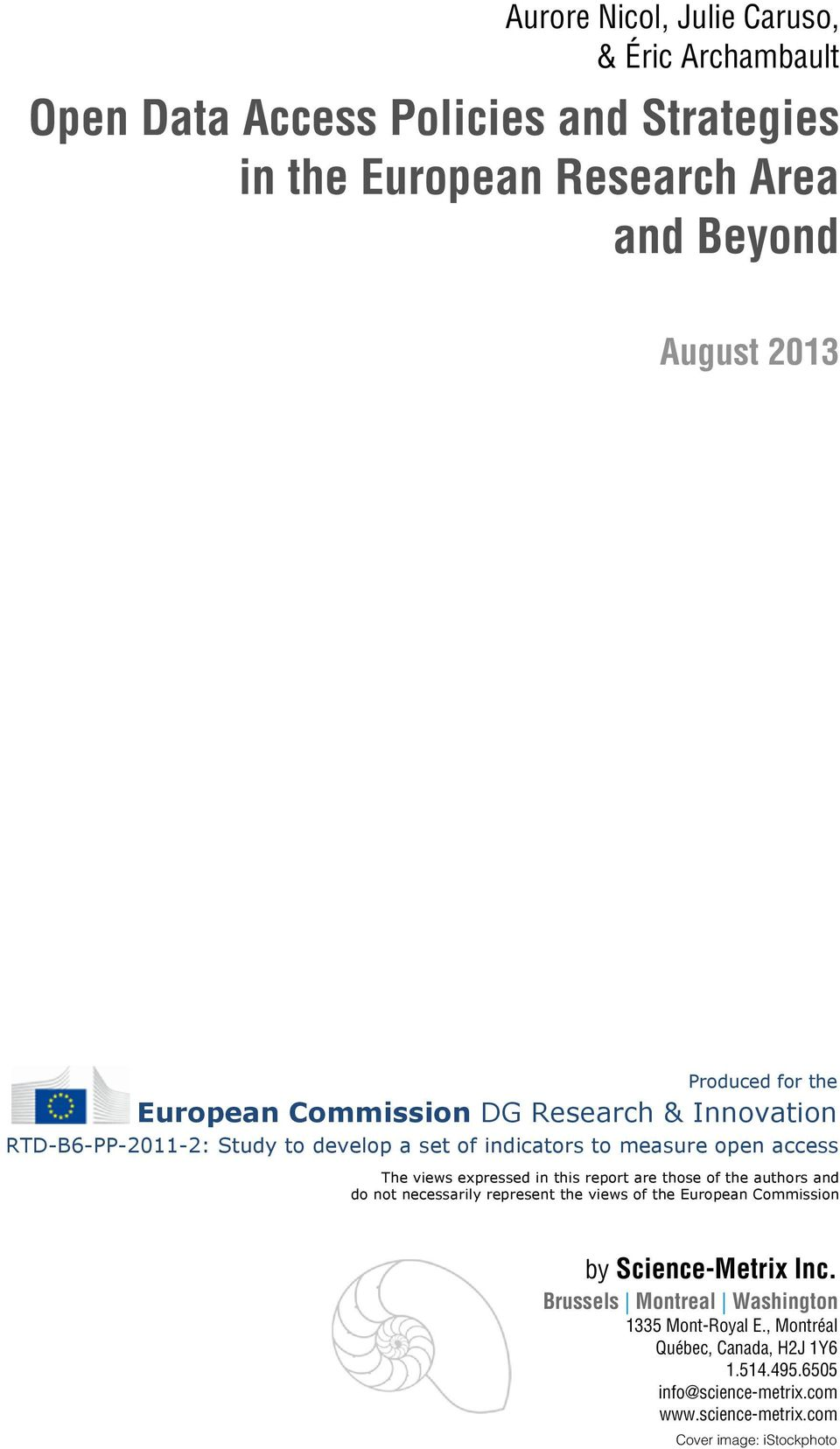 authors and do not necessarily represent the views of the European Commission by Science-Metrix Inc.