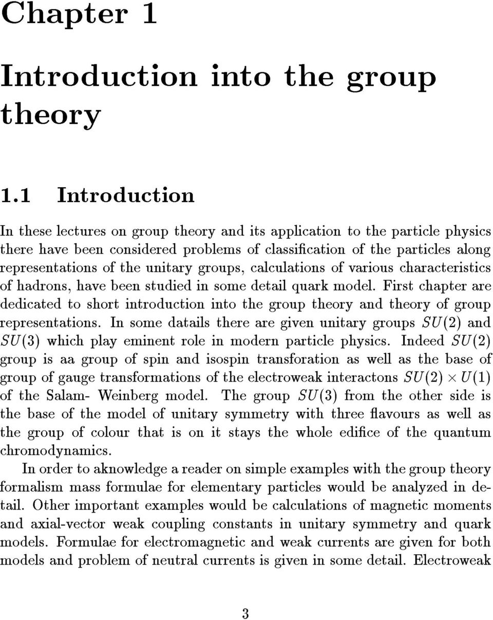 groups, calculations of various characteristics of hadrons, have been studied in some detail quark model.