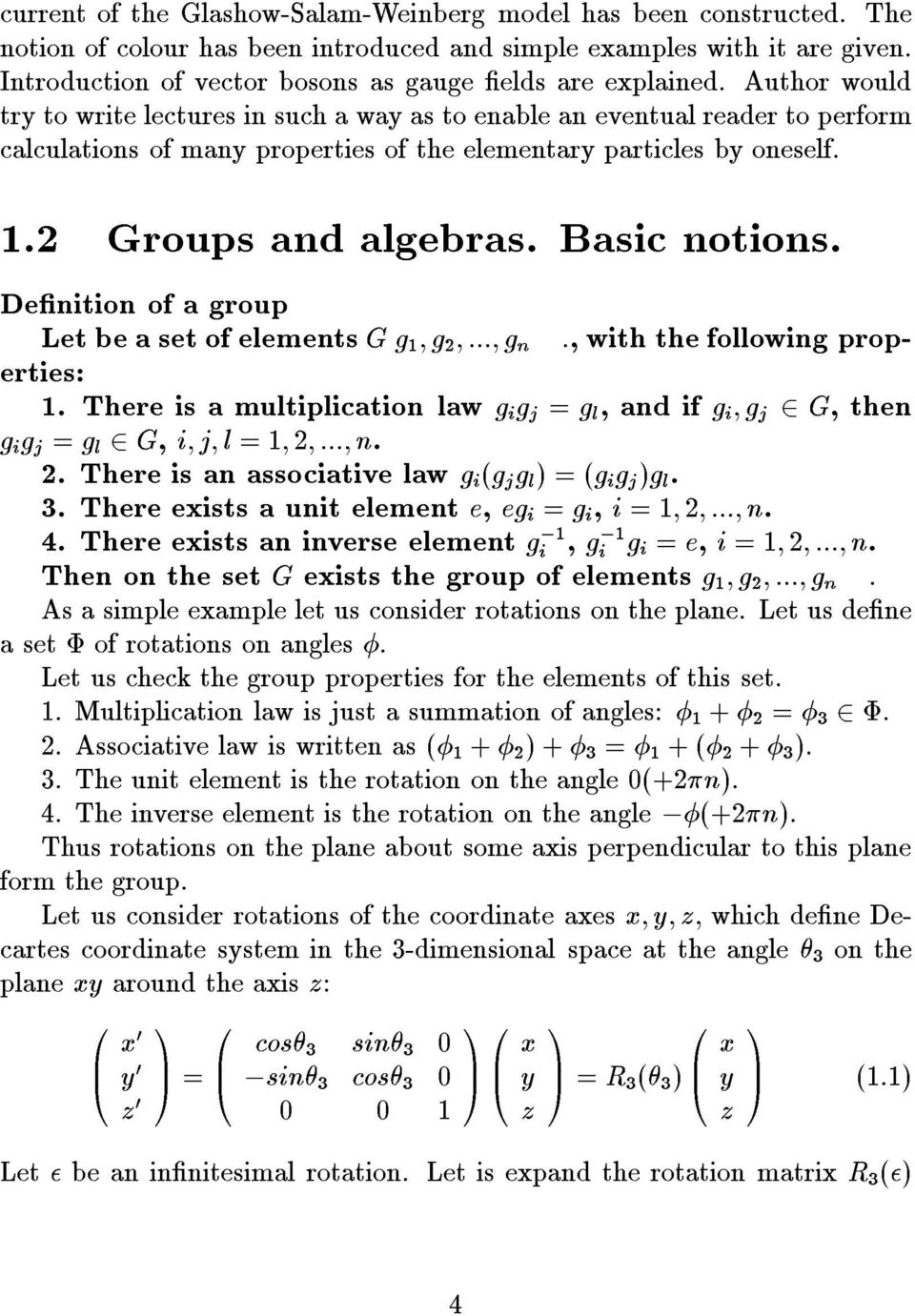 uthor would tr to write lectures in such a wa as to enable an eventual reader to perform calculations of man properties of the elementar particles b oneself..2 Groups and algebras. asic notions.