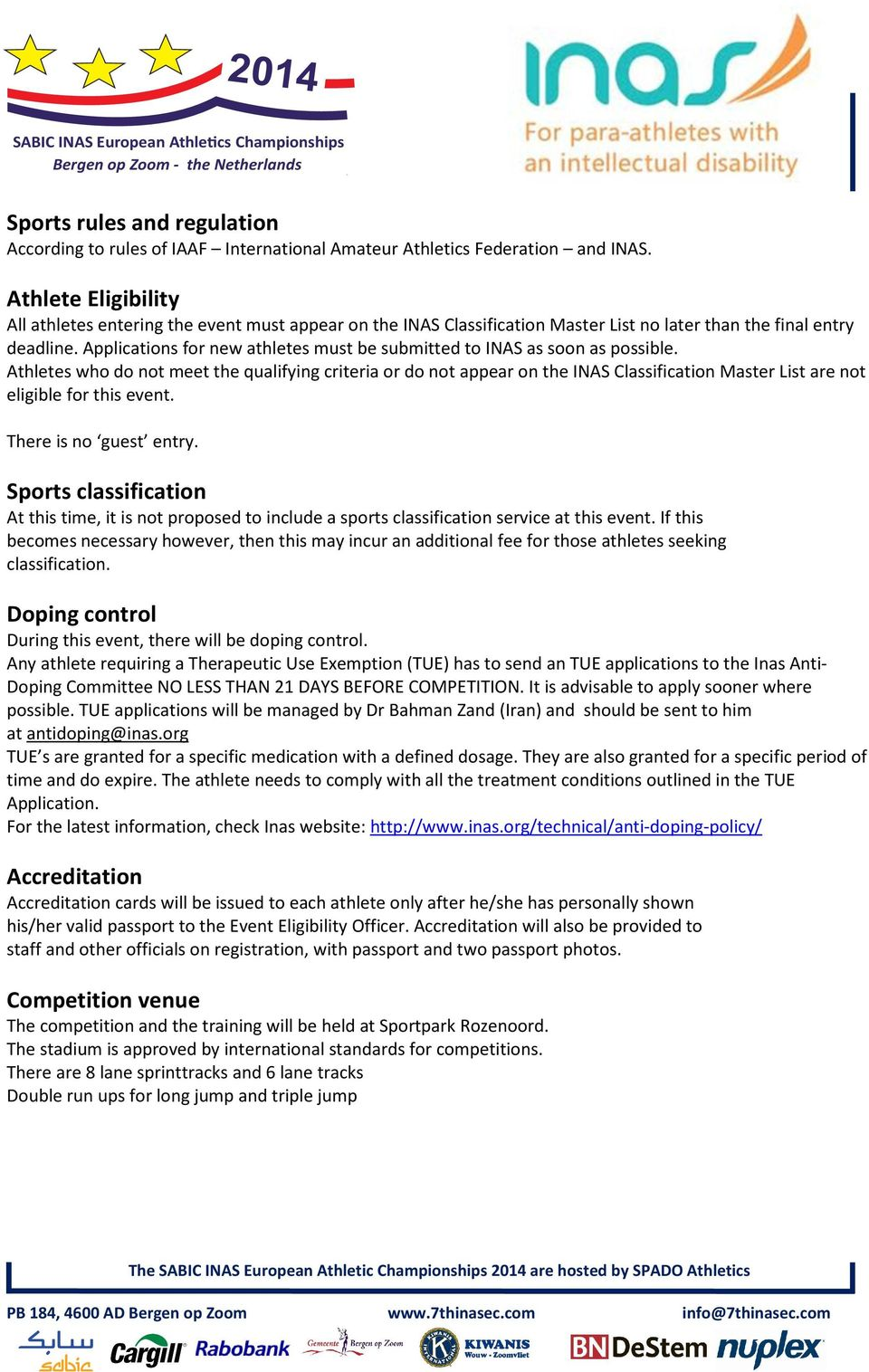 Applications for new athletes must be submitted to INAS as soon as possible.