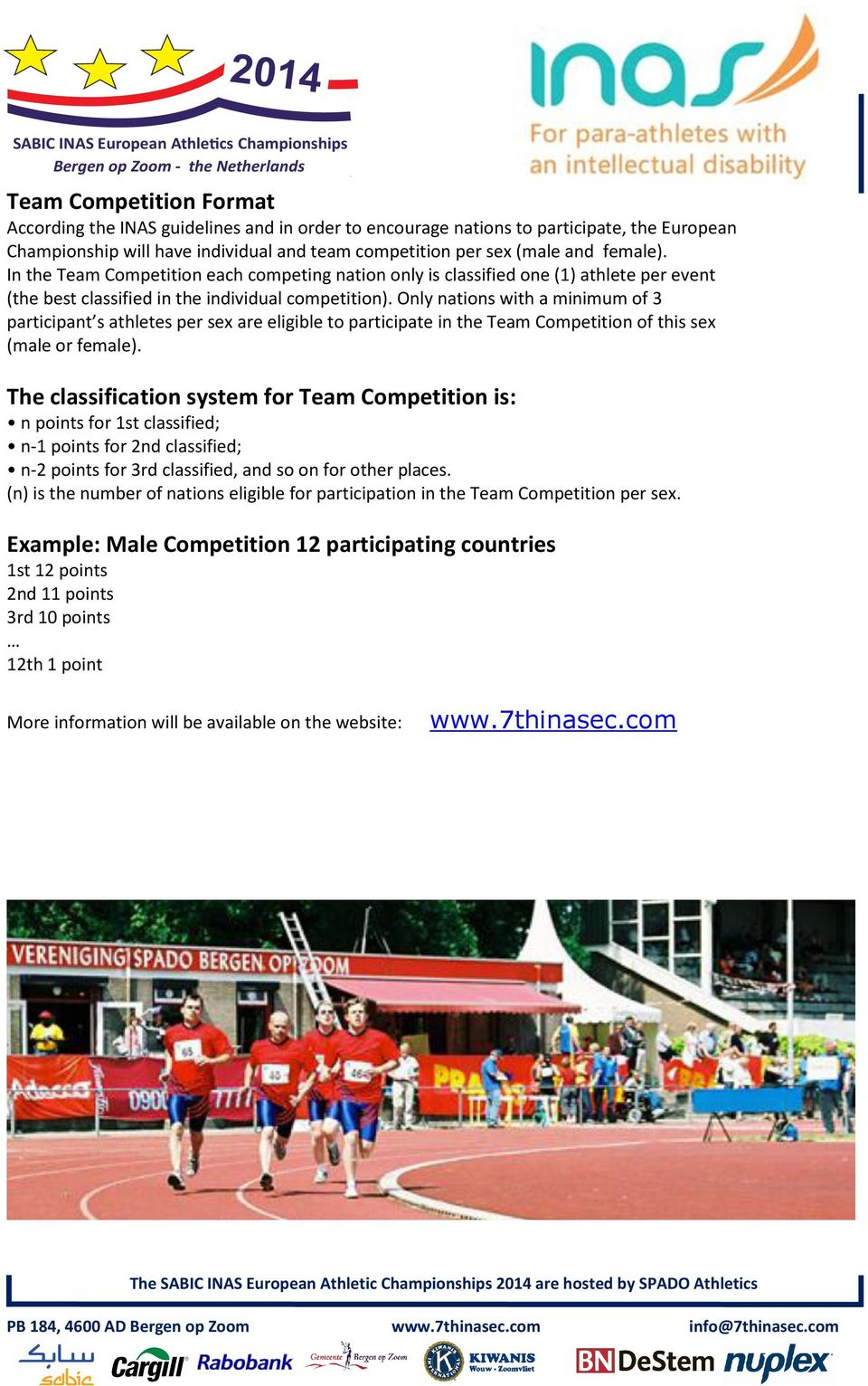 Only nations with a minimum of 3 participant s athletes per sex are eligible to participate in the Team Competition of this sex (male or female).
