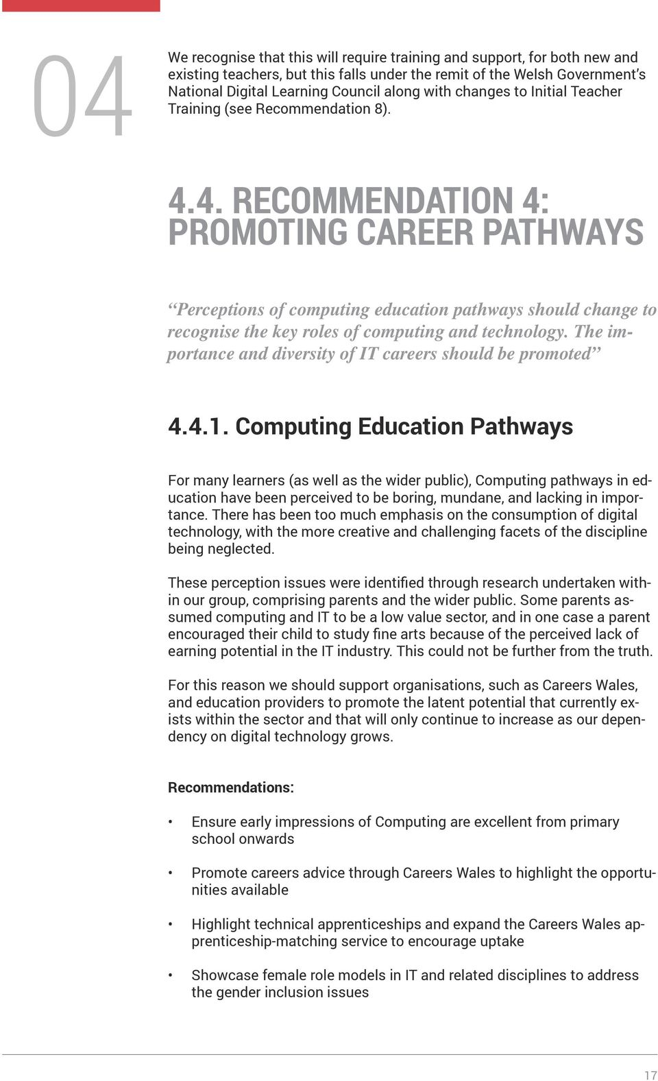 4. RECOMMENDATION 4: PROMOTING CAREER PATHWAYS Perceptions of computing education pathways should change to recognise the key roles of computing and technology.
