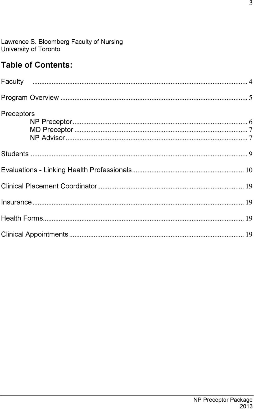 .. 4 Program Overview... 5 Preceptors NP Preceptor... 6 MD Preceptor... 7 NP Advisor.