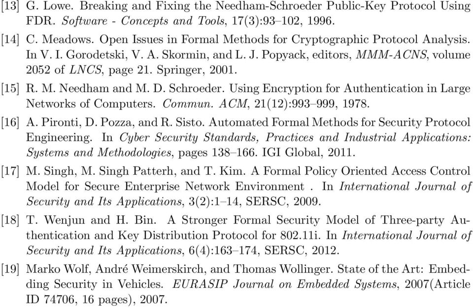 D. Schroeder. Using Encryption for Authentication in Large Networks of Computers. Commun. ACM, 21(12):993 999, 1978. [16] A. Pironti, D. Pozza, and R. Sisto.