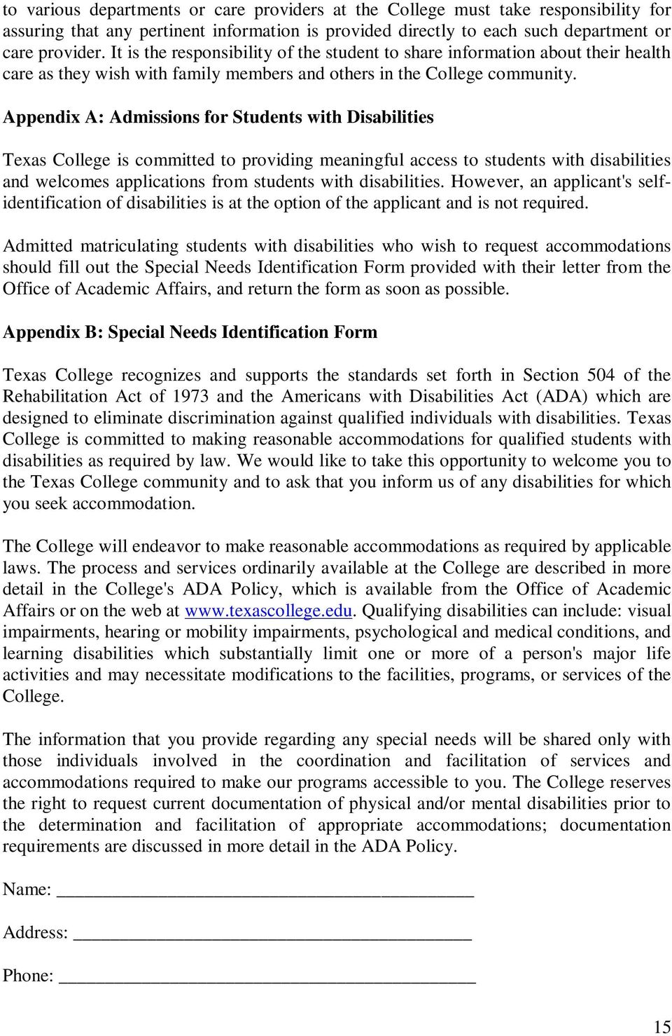Appendix A: Admissions for Students with Disabilities Texas College is committed to providing meaningful access to students with disabilities and welcomes applications from students with disabilities.