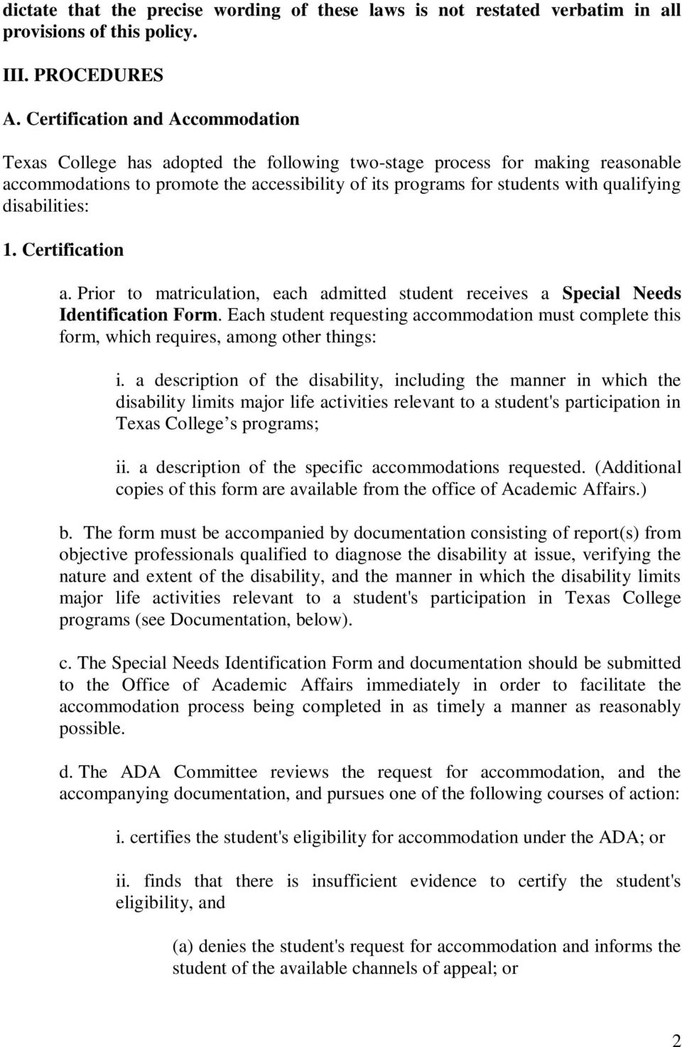 qualifying disabilities: 1. Certification a. Prior to matriculation, each admitted student receives a Special Needs Identification Form.