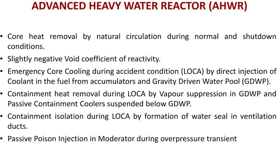 Emergency Core Cooling during accident condition (LOCA) by direct injection of Coolantin the fuel fromaccumulators andgravity Driven Water Pool