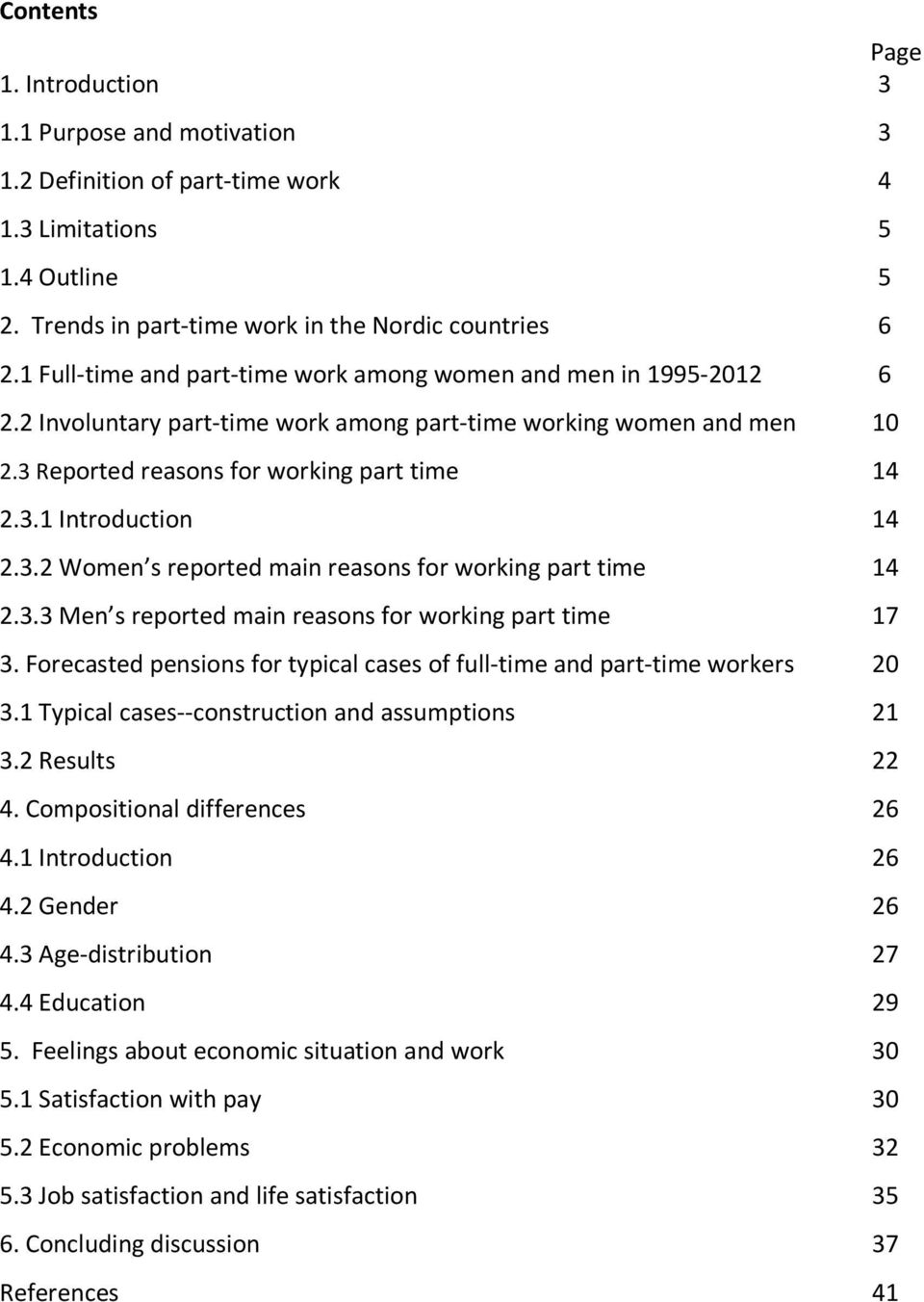 3.2 Women s reported main reasons for working part time 14 2.3.3 Men s reported main reasons for working part time 17 3. Forecasted pensions for typical cases of full-time and part-time workers 20 3.