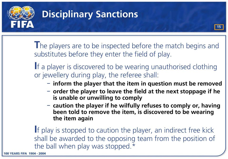 the player to leave the field at the next stoppage if he is unable or unwilling to comply caution the player if he wilfully refuses to comply or, having been told to remove