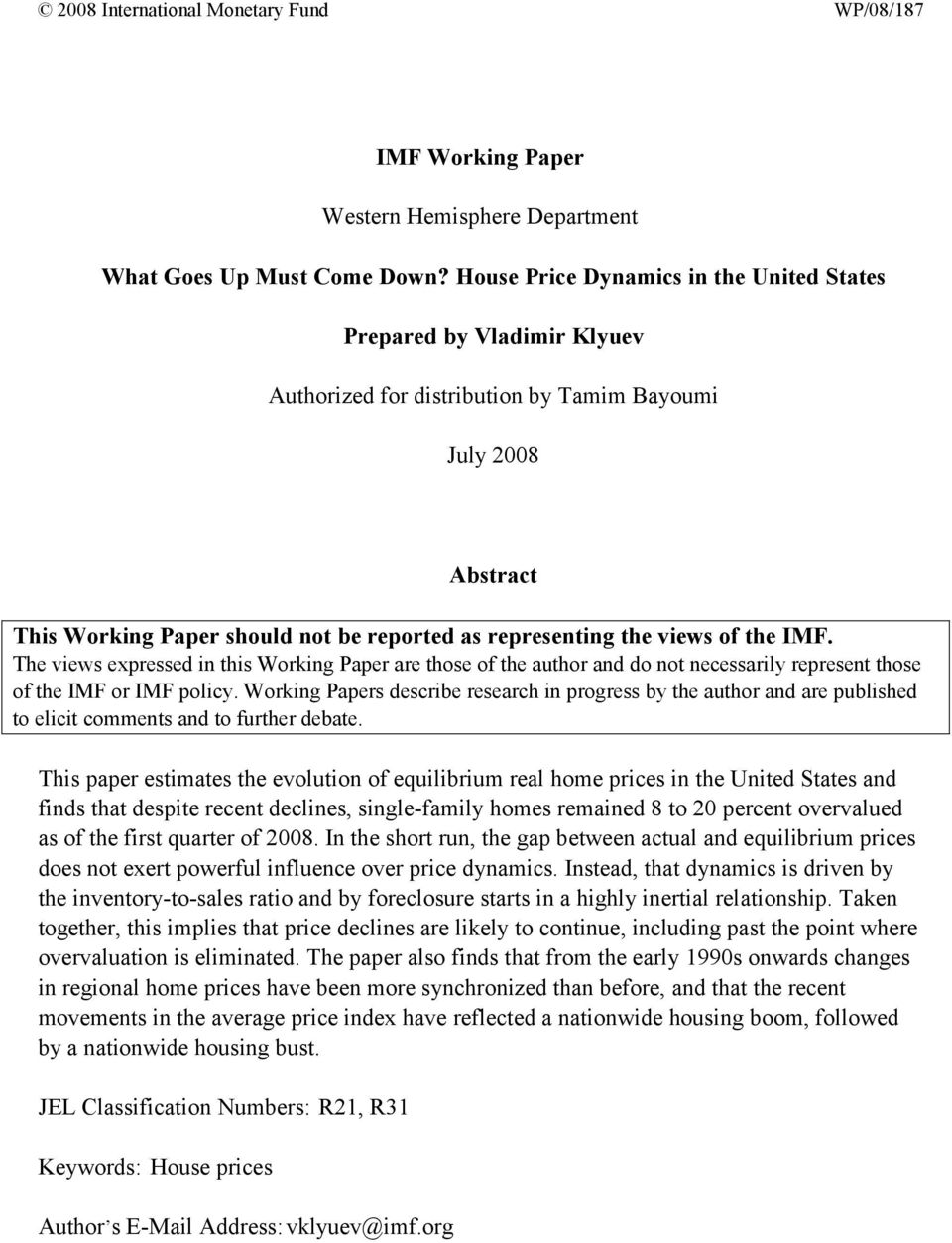 of the IMF. The views expressed in this Working Paper are those of the author and do not necessarily represent those of the IMF or IMF policy.