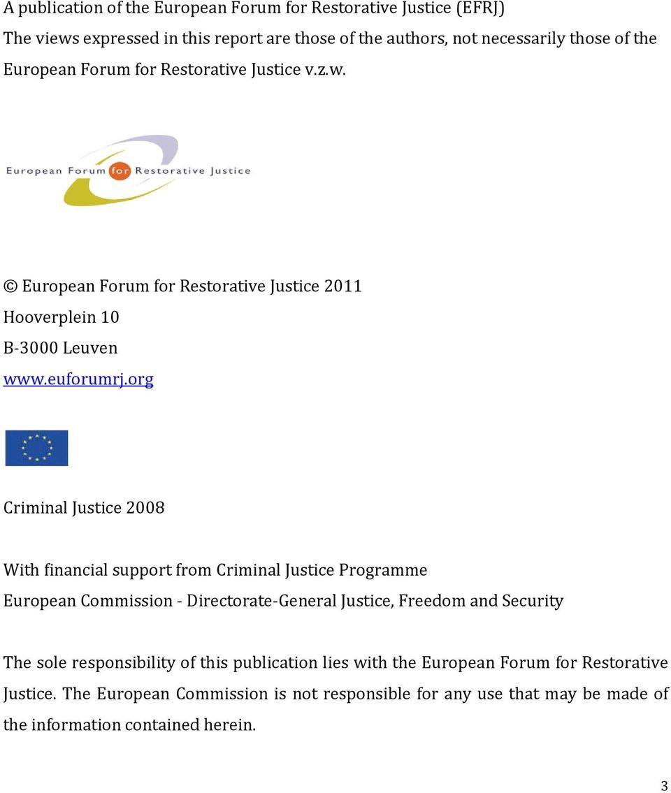 org Criminal Justice 2008 With financial support from Criminal Justice Programme European Commission Directorate General Justice, Freedom and Security The sole