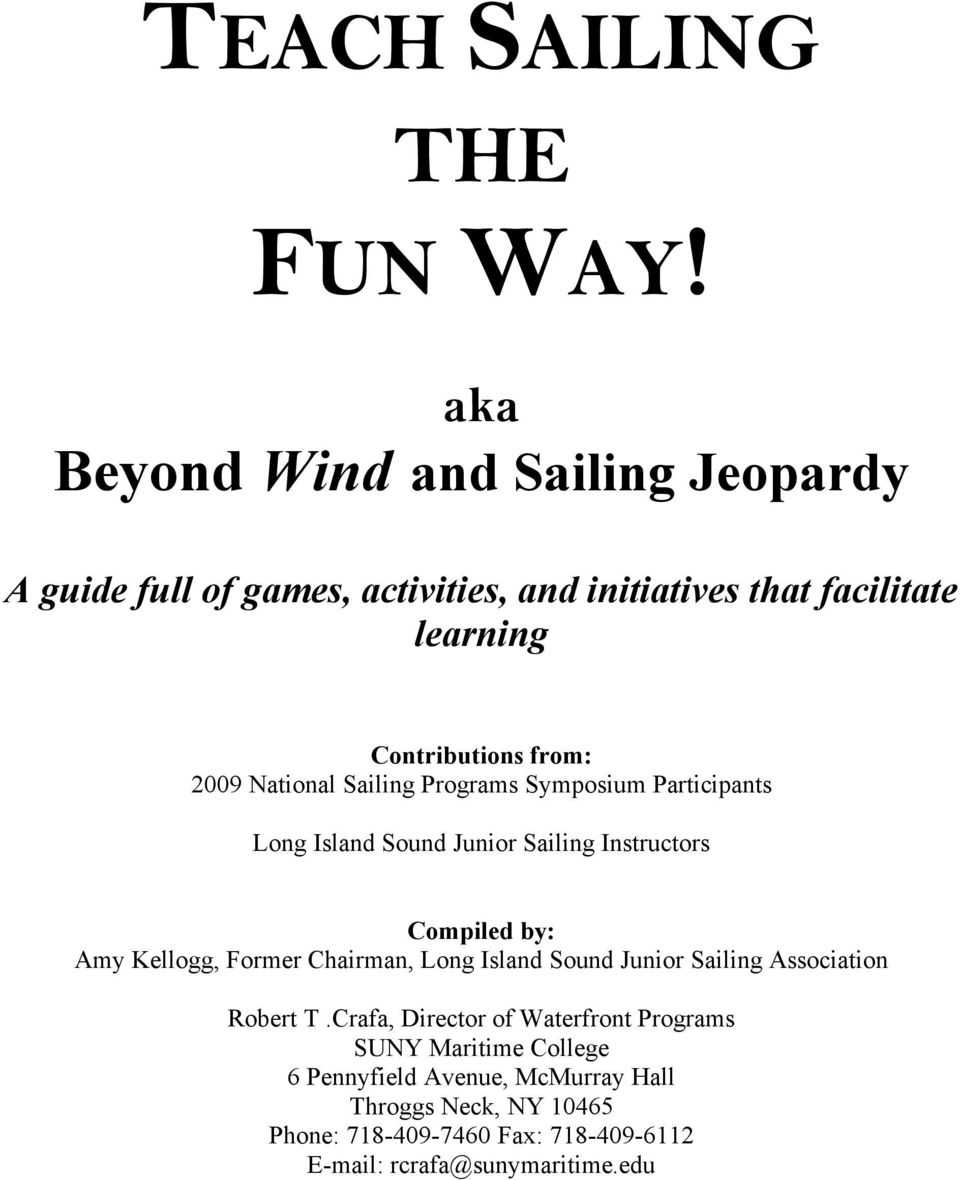 2009 National Sailing Programs Symposium Participants Long Island Sound Junior Sailing Instructors Compiled by: Amy Kellogg, Former