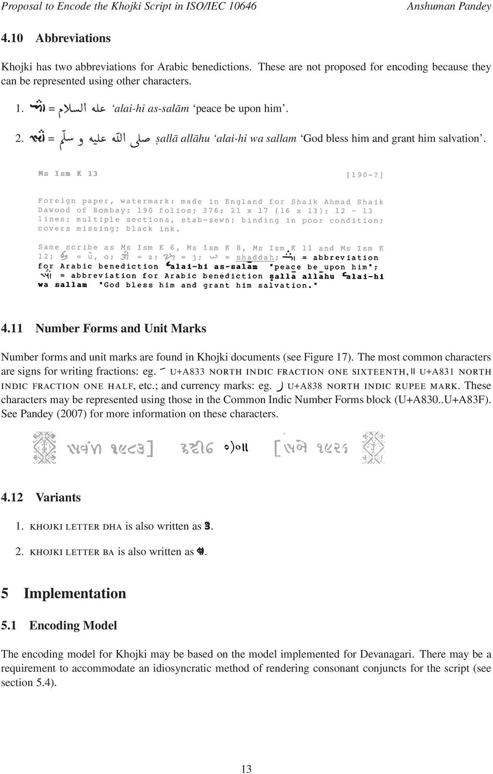11 Number Forms and Unit Marks Number forms and unit marks are found in Khojki documents (see Figure 17). The most common characters are signs for writing fractions: eg.