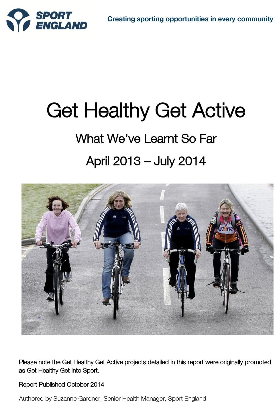 detailed in this report were originally promoted as Get Healthy Get into Sport.