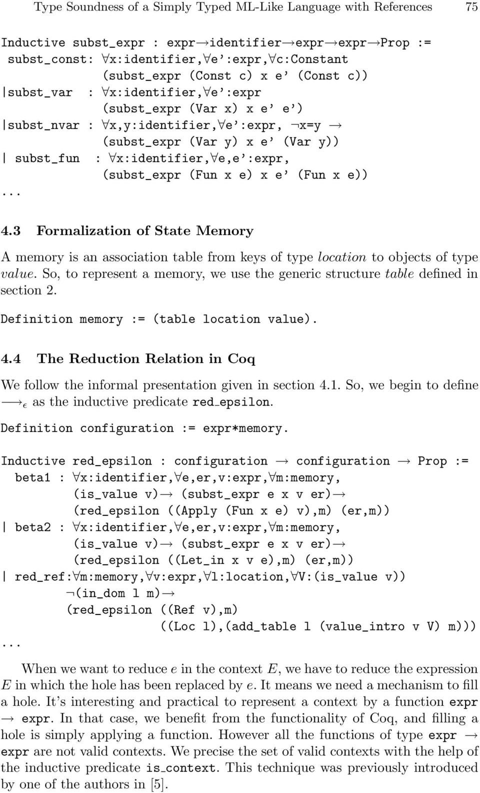 (Fun x e) x e (Fun x e))... 4.3 Formalization of State Memory A memory is an association table from keys of type location to objects of type value.