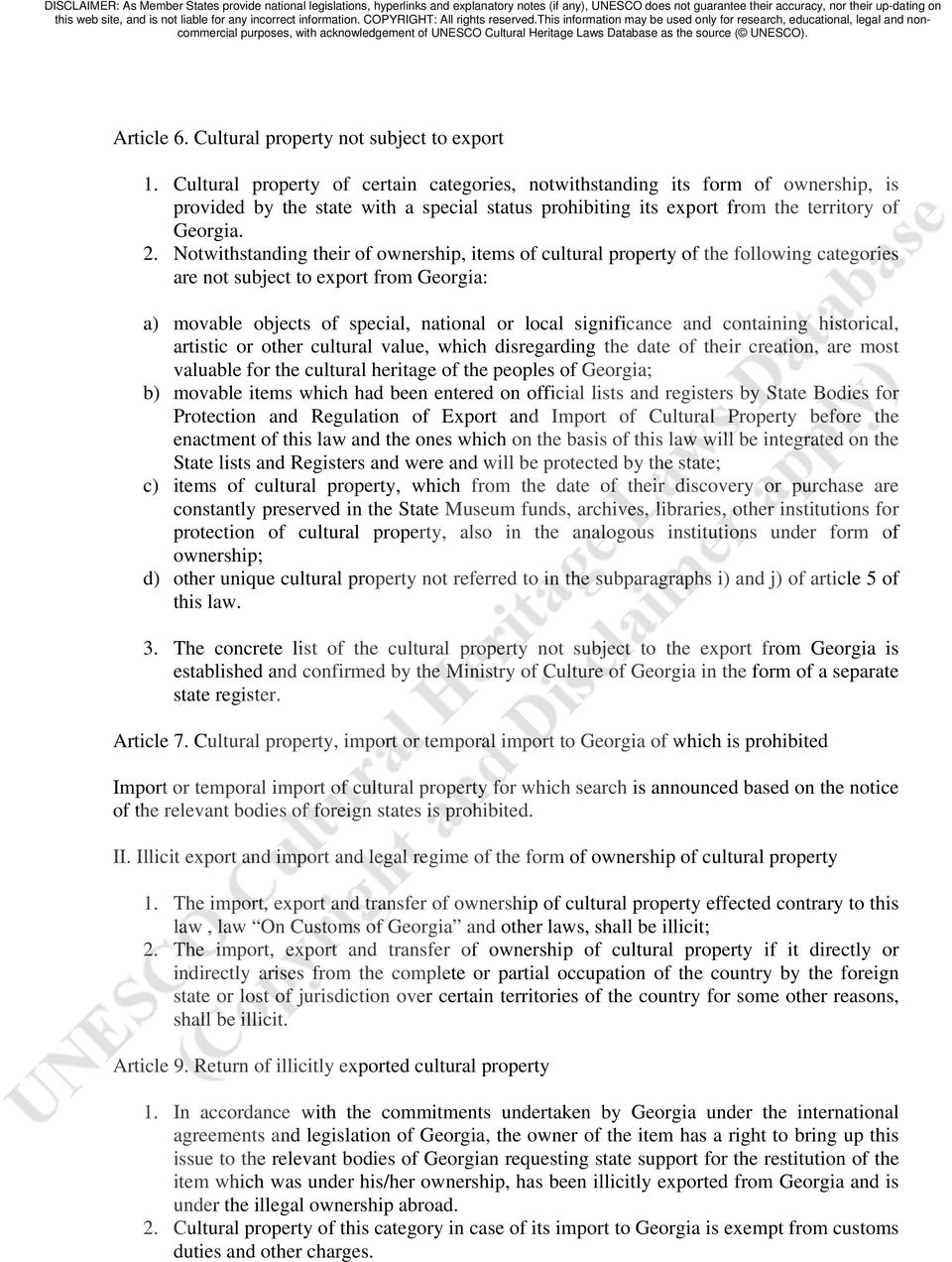 Notwithstanding their of ownership, items of cultural property of the following categories are not subject to export from Georgia: a) movable objects of special, national or local significance and