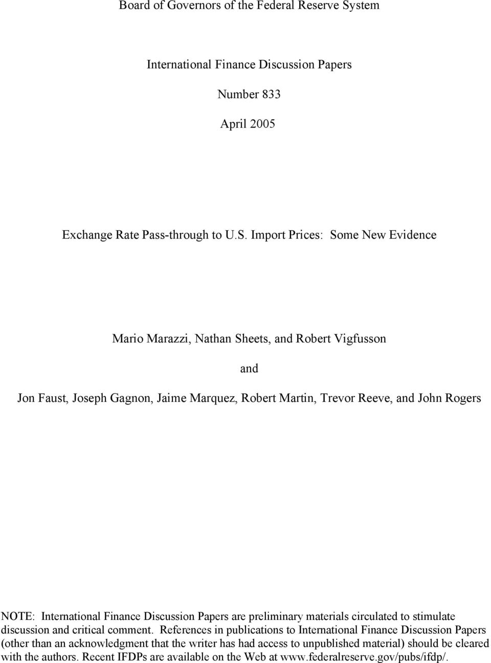 Import Prices: Some New Evidence Mario Marazzi, Nathan Sheets, and Robert Vigfusson and Jon Faust, Joseph Gagnon, Jaime Marquez, Robert Martin, Trevor Reeve, and John Rogers