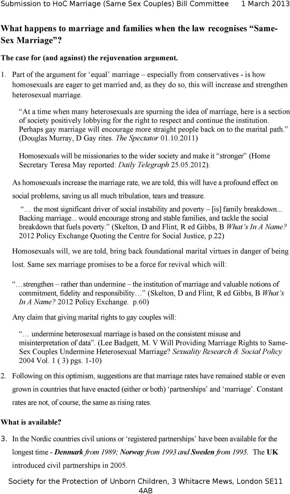 At a time when many heterosexuals are spurning the idea of marriage, here is a section of society positively lobbying for the right to respect and continue the institution.