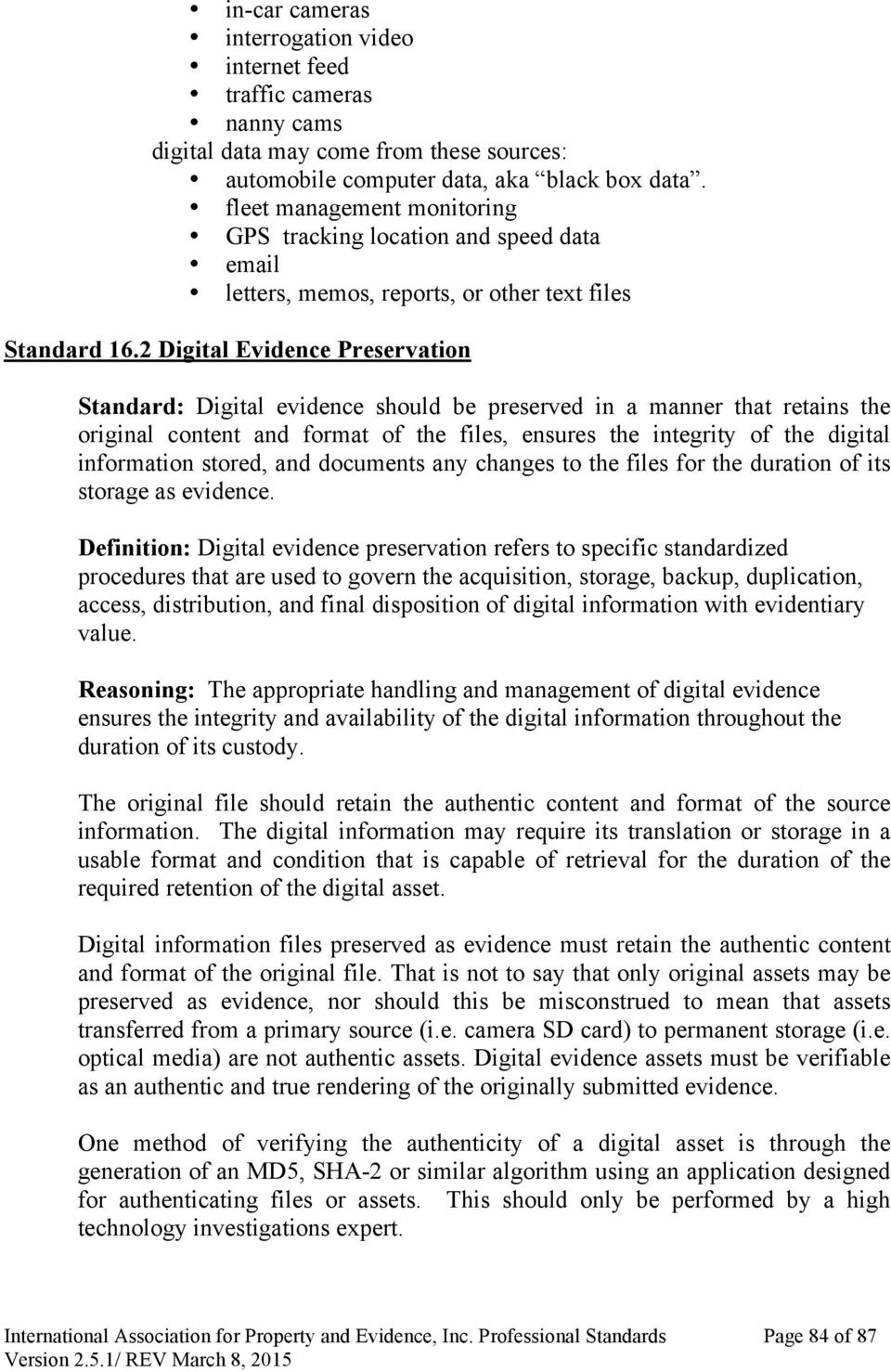 2 Digital Evidence Preservation Standard: Digital evidence should be preserved in a manner that retains the original content and format of the files, ensures the integrity of the digital information