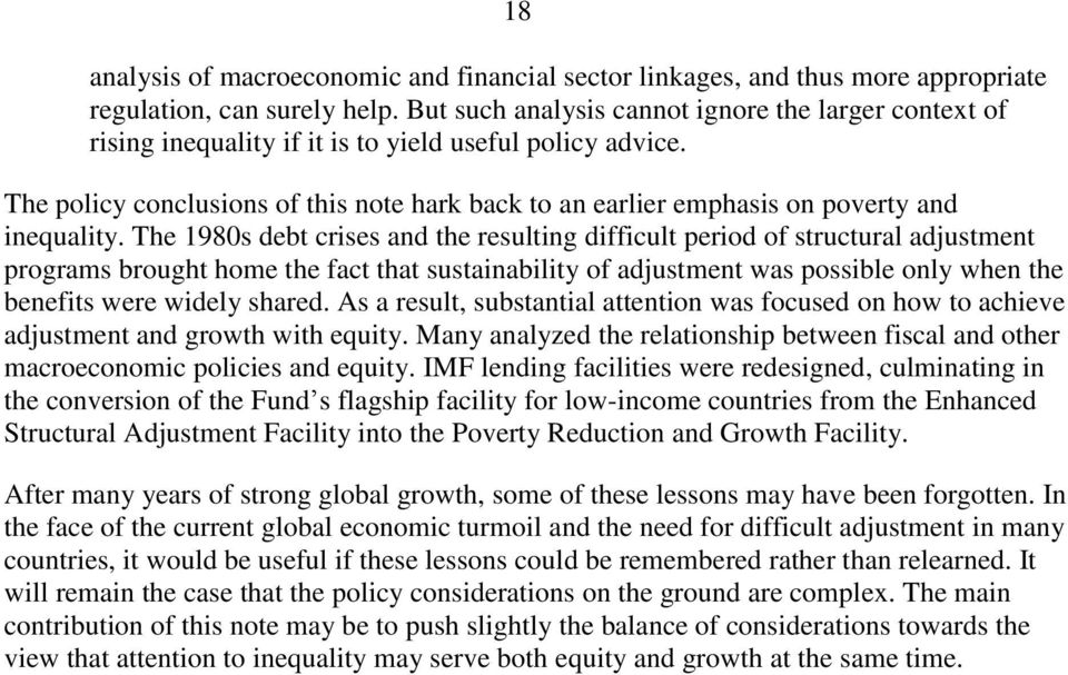 The policy conclusions of this note hark back to an earlier emphasis on poverty and inequality.