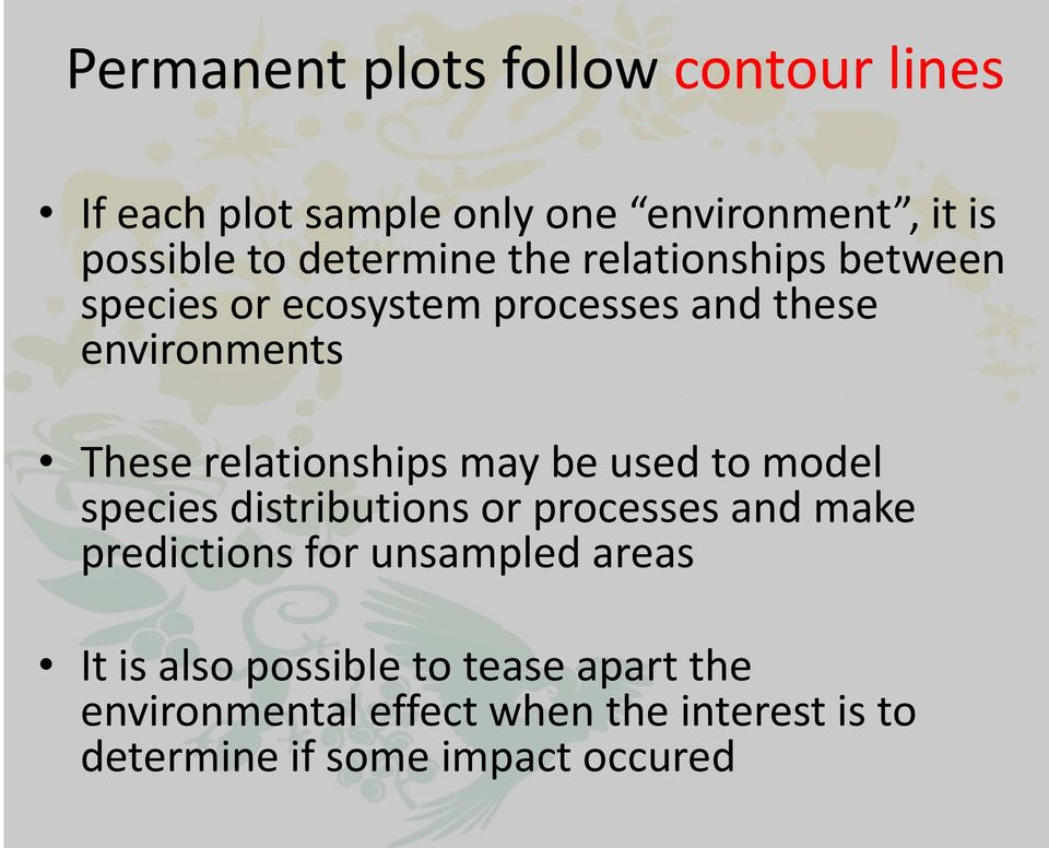relationships may be used to model species distributions or processes and make predictions for unsampled