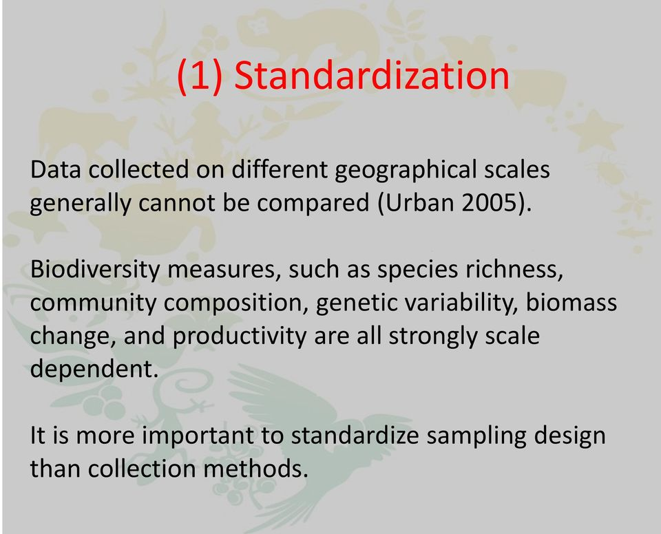 Biodiversity measures, such as species richness, community composition, genetic