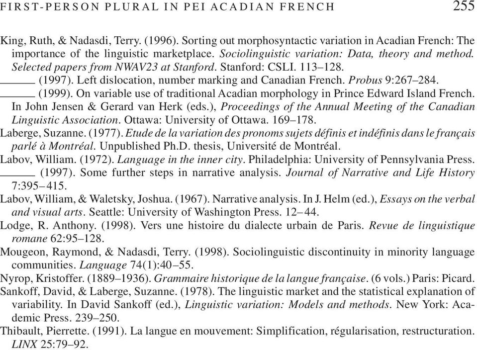_ (1999). On variable use of traditional Acadian morphology in Prince Edward Island French. In John Jensen & Gerard van Herk (eds.