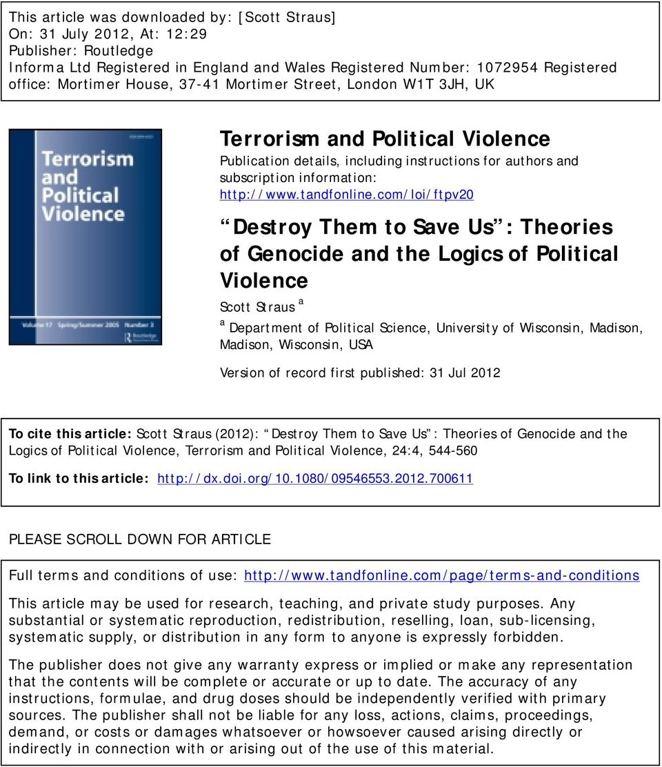 com/loi/ftpv20 Destroy Them to Save Us : Theories of Genocide and the Logics of Political Violence Scott Straus a a Department of Political Science, University of Wisconsin, Madison, Madison,