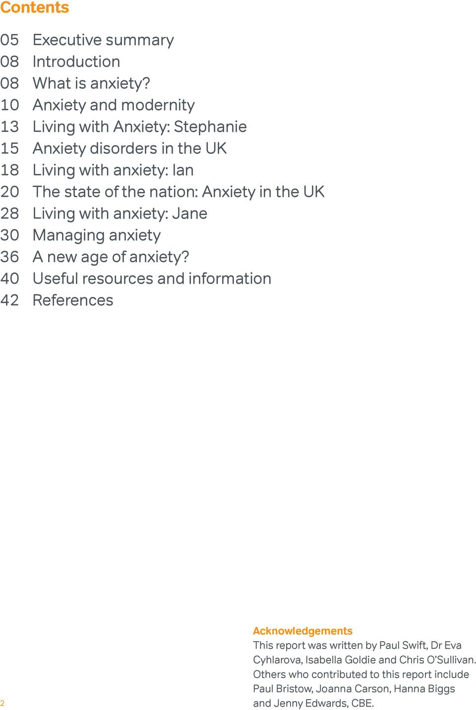 nation: Anxiety in the UK 28 Living with anxiety: Jane 30 Managing anxiety 36 A new age of anxiety?