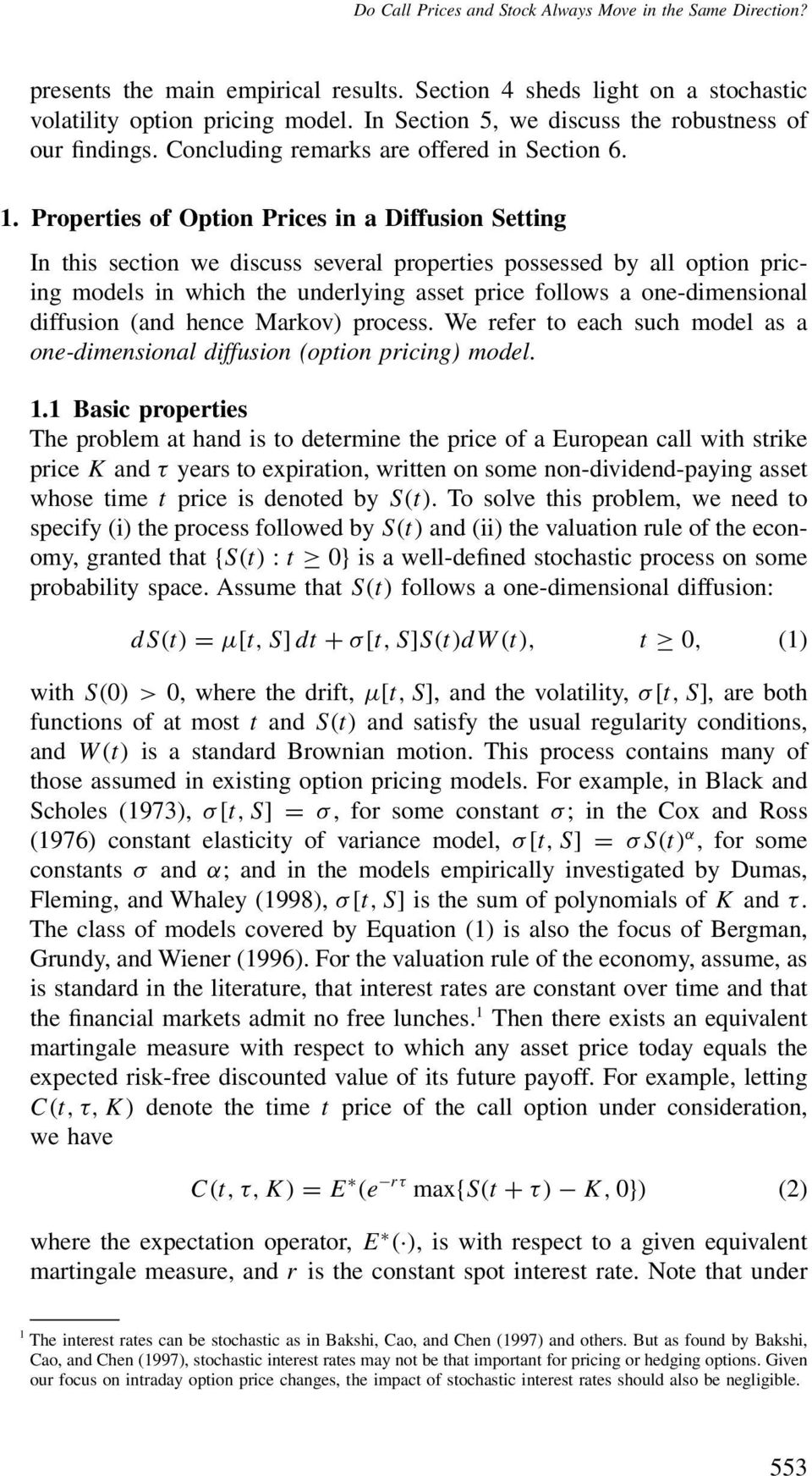 Properties of Option Prices in a Diffusion Setting In this section we discuss several properties possessed by all option pricing models in which the underlying asset price follows a one-dimensional