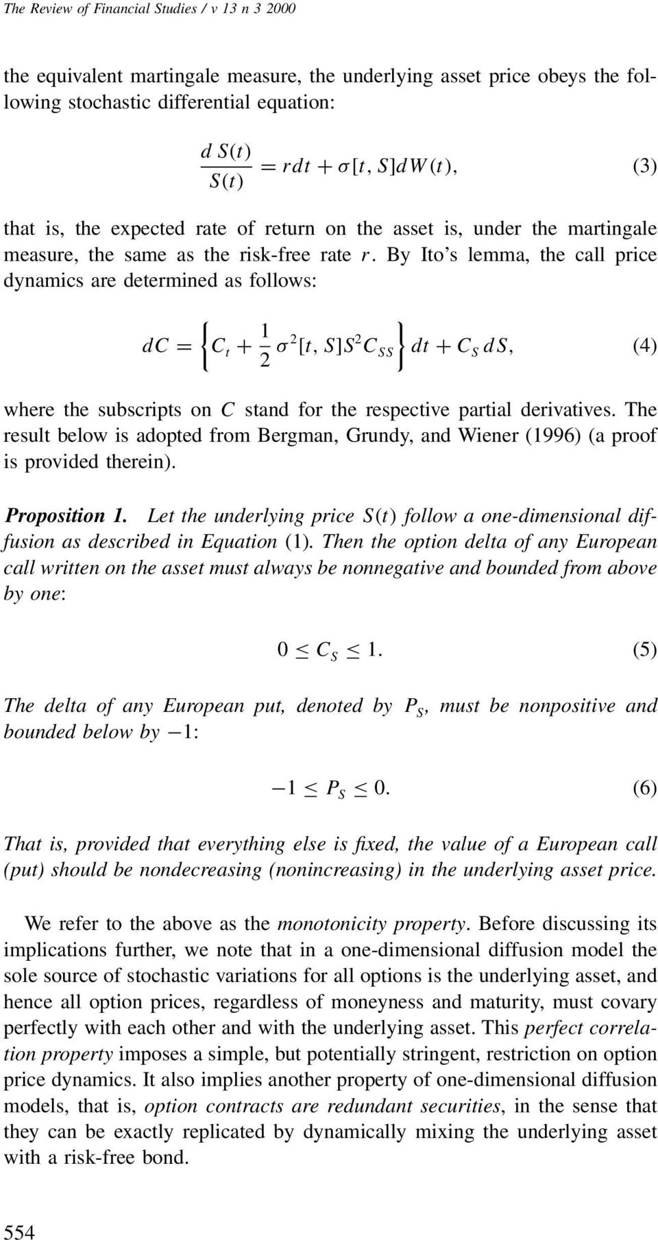 By Ito s lemma, the call price dynamics are determined as follows: dc = {C t + 12 σ 2 [t,s]s 2 C SS } dt + C S ds, (4) where the subscripts on C stand for the respective partial derivatives.