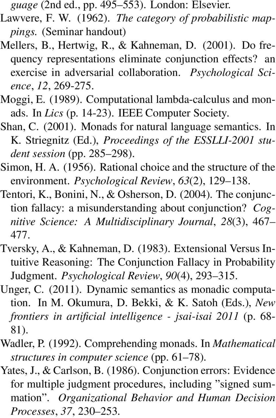 In Lics (p. 14-23). IEEE Computer Society. Shan, C. (2001). Monads for natural language semantics. In K. Striegnitz (Ed.), Proceedings of the ESSLLI-2001 student session (pp. 285 298). Simon, H. A.