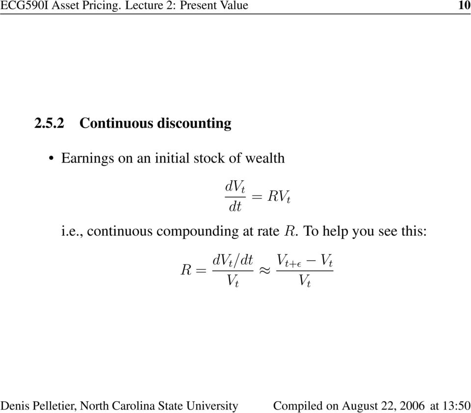 wealth dv t dt = RV t i.e., continuous compounding at rate R.