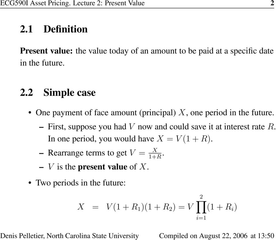 2 Simple case One payment of face amount (principal) X, one period in the future.