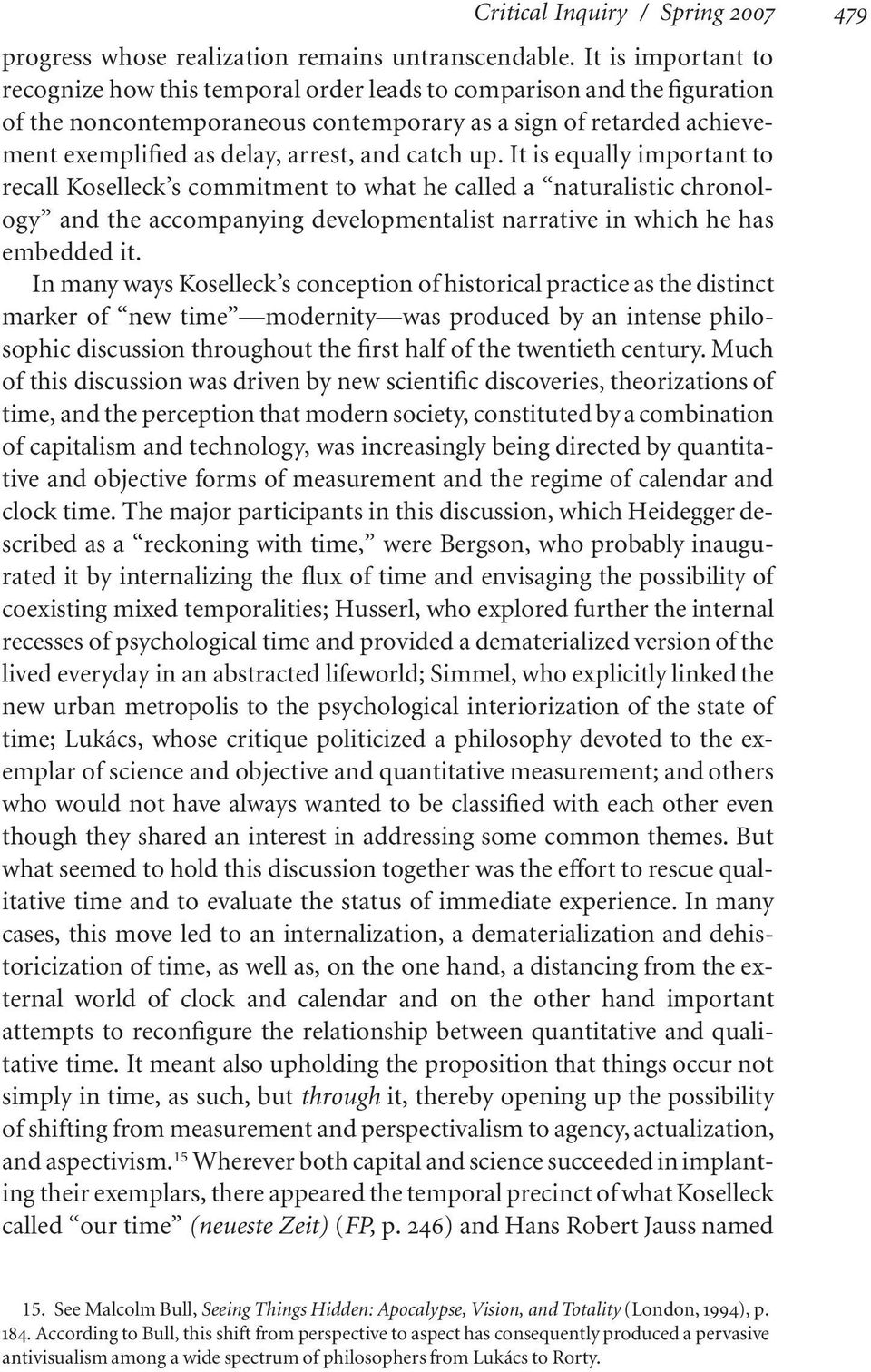 catch up. It is equally important to recall Koselleck s commitment to what he called a naturalistic chronology and the accompanying developmentalist narrative in which he has embedded it.